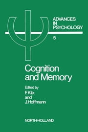Cognition and Memory ebook by Klix, F.
