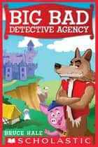 Big Bad Detective Agency ebook by Bruce Hale