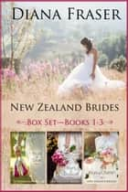 New Zealand Brides Box Set - Books 1-3 ebook by Diana Fraser