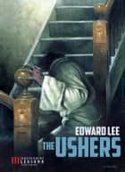 The Ushers ebook by Edward Lee