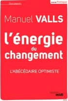 L'énergie du changement ebook by Manuel VALLS