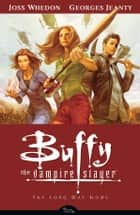 Buffy Season Eight Volume 1: The Long Way Home ebook by Various, Joss Whedon