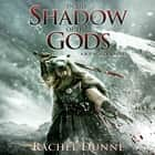 In the Shadow of the Gods - A Bound Gods Novel audiobook by