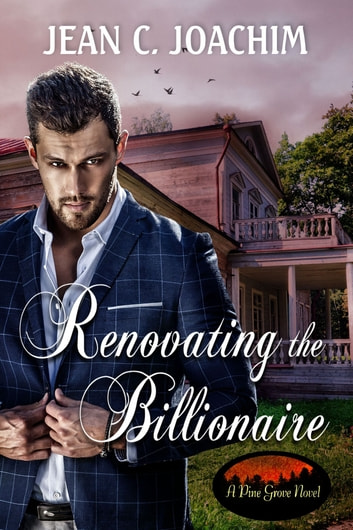 Renovating the Billionaire ebook by Jean C. Joachim