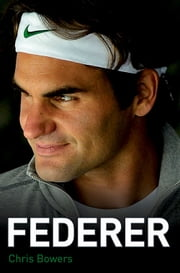 Federer ebook by Chris Bowers