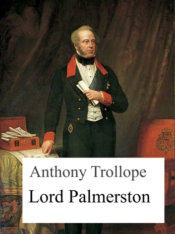 Lord Palmerston ebook by Anthony Trollope