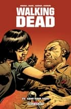 Walking Dead T25 ebook by Robert Kirkman,Charlie Adlard,Stefano Gaudiano