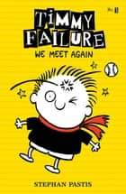Timmy Failure: We Meet Again ebook by Stephan Pastis, Stephan Pastis