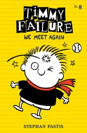 Timmy Failure: We Meet Again ebook by Stephan Pastis,Stephan Pastis