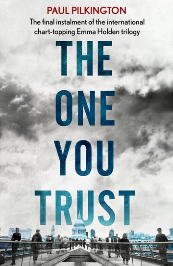 The One You Trust - Emma Holden Suspense Mystery Trilogy: Book Three ebook by Paul Pilkington