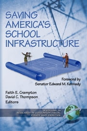 Saving America's School Infrastructure ebook by Faith E. Crampton,David C. Thompson