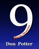 9 Murder Mysteries ebook by Don Potter