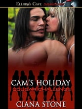 Cam's Holiday (Cougar Challenge, Book Seven) ebook by Ciana Stone