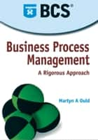Business Process Management ebook by Martyn A. Ould