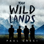 The Wild Lands audiobook by Paul Greci