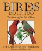 Birds Do It, Too ebook by George H Harrison