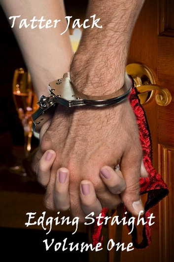 Edging Straight - Volume One - Edging Straight, #1 ebook by Tatter Jack