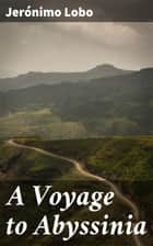 A Voyage to Abyssinia ebook by Jerónimo Lobo, Henry Morley, Samuel Johnson