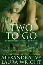 Two To Go ebook by Laura Wright,Alexandra Ivy