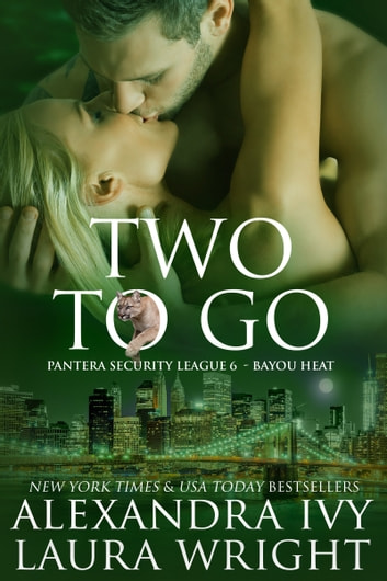 Two To Go - Bayou Heat ebook by Laura Wright,Alexandra Ivy