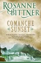 Comanche Sunset ebook by Rosanne Bittner