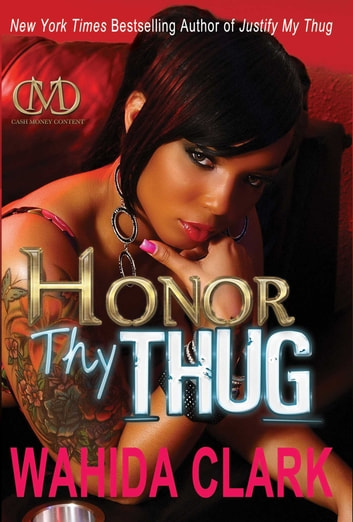 Honor Thy Thug ebook by Wahida Clark