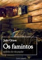 Os famintos - Episódios da vida popular ebook by João Grave