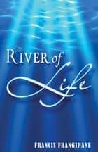 River Of Life ebook by Francis Frangipane