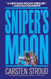 Sniper's Moon - A Novel ebook by Carsten Stroud