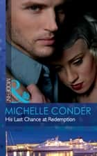 His Last Chance at Redemption (Mills & Boon Modern) ebook by Michelle Conder