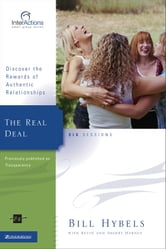 The Real Deal - Discover the Rewards of Authentic Relationships ebook by Bill Hybels,Kevin & Sherry Harney
