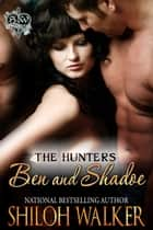 The Hunters: Ben and Shadoe ebook by