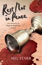 Rest Not in Peace - The sixth chronicle of Hugh de Singleton, surgeon ebook by Mel Starr