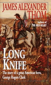 Long Knife ebook by James Alexander Thom