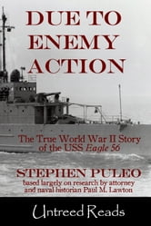 Due to Enemy Action - The True World War II Story of the USS Eagle 56 ebook by Stephen Puleo