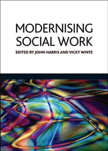 Modernising social work - Critical considerations ebook by