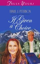 If Given a Choice ebook by Tracie Peterson