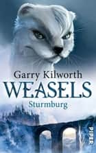 Weasels - Sturmburg (Weasels 2) ebook by Garry Kilworth, Irene Bonhorst