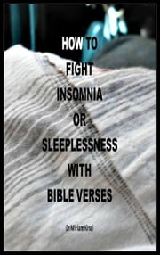 How to Fight Insomnia or Sleeplessness with Bible Verses ebook by Miriam Kinai