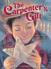 The Carpenter's Gift - A Christmas Tale about the Rockefeller Center Tree ebook by David Rubel