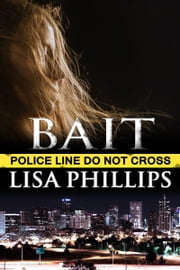 Bait ebook by Lisa Phillips