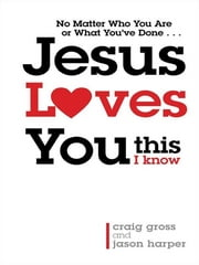 Jesus Loves You...This I Know ebook by Craig Gross,Jason Harper