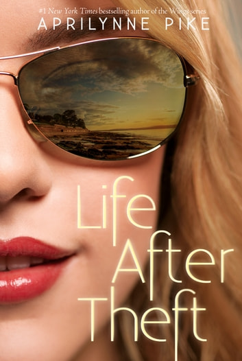 Life After Theft ebook by Aprilynne Pike