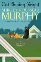 Cat Shining Bright - A Joe Grey Mystery ebook by Shirley Rousseau Murphy