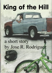 King of the Hill ebook by Jose R. Rodriguez
