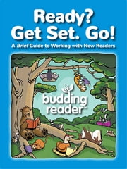Ready? Get Set. Go! - A Brief Guide to Working with New Readers ebook by Melinda Thompson, Melissa Ferrell, Cecilia Minden,...