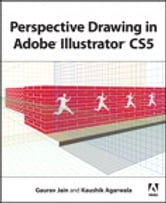 Perspective Drawing in Adobe Illustrator CS5 ebook by Gaurav Jain,Kaushik Agarwala