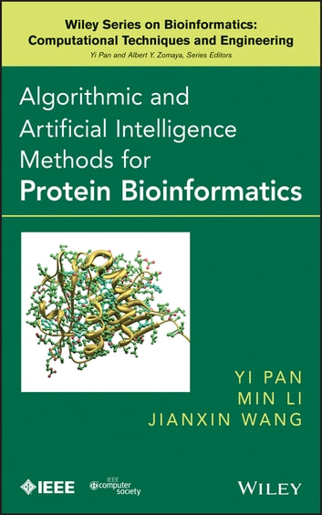 Algorithmic and Artificial Intelligence Methods for Protein Bioinformatics ebook by