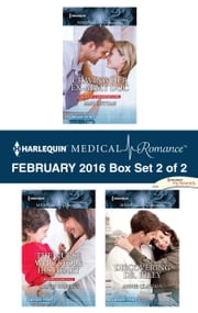 Harlequin Medical Romance February 2016 - Box Set 2 of 2 - Craving Her Ex-Army Doc\The Nurse Who Stole His Heart\Discovering Dr. Riley ebook by Amy Ruttan,Alison Roberts,Annie Claydon