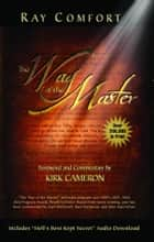 The Way of the Master ebook by Comfort, Ray